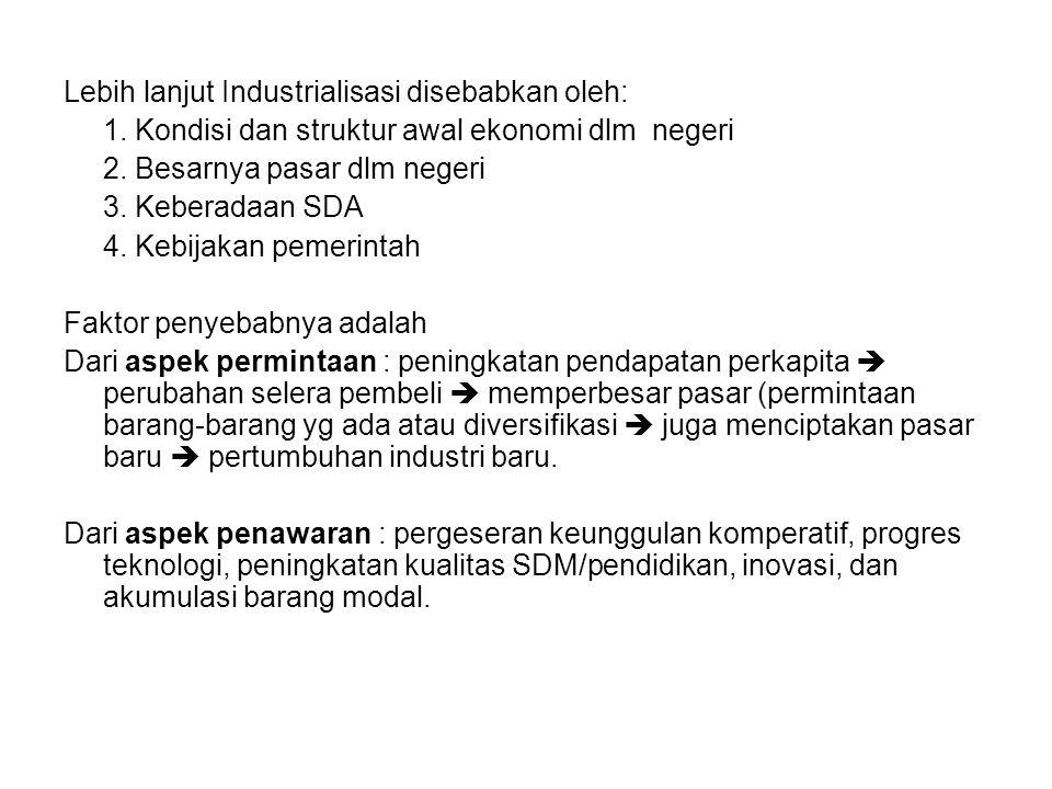 Lebih lanjut Industrialisasi disebabkan oleh: