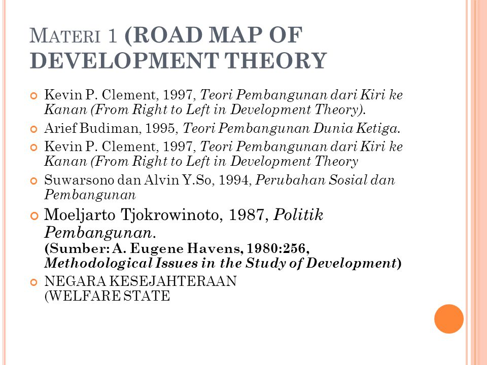 Materi 1 (ROAD MAP OF DEVELOPMENT THEORY