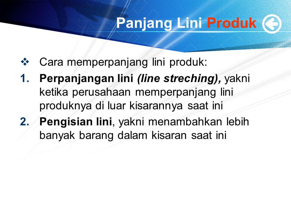 Panjang Lini Produk Cara memperpanjang lini produk:
