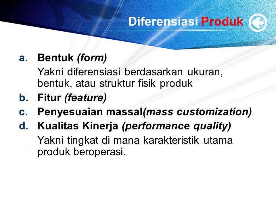 Diferensiasi Produk Bentuk (form)