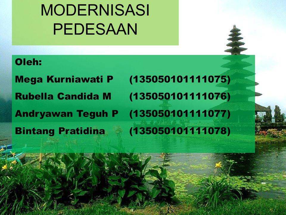 MODERNISASI PEDESAAN Oleh: Mega Kurniawati P (135050101111075)