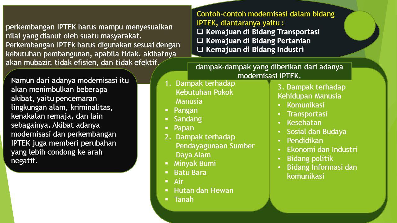 dampak-dampak yang diberikan dari adanya modernisasi IPTEK.