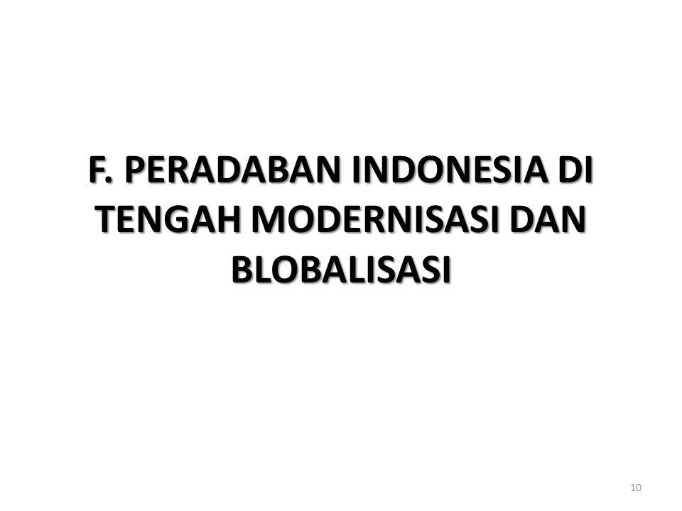 F. PERADABAN INDONESIA DI TENGAH MODERNISASI DAN BLOBALISASI