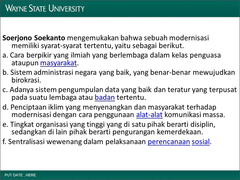 Soerjono Soekanto mengemukakan bahwa sebuah modernisasi memiliki syarat-syarat tertentu, yaitu sebagai berikut.
