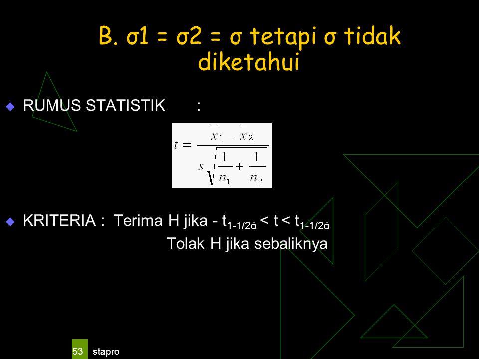 B. σ1 = σ2 = σ tetapi σ tidak diketahui