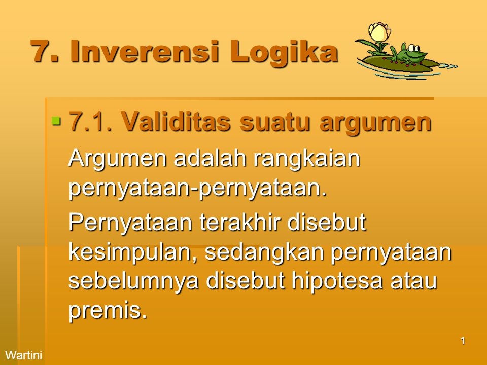 7. Inverensi Logika 7.1. Validitas suatu argumen