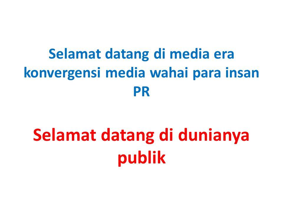 Selamat datang di dunianya publik