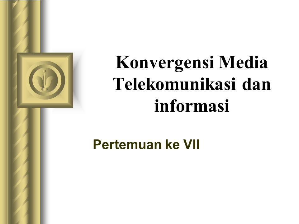 Konvergensi Media Telekomunikasi dan informasi