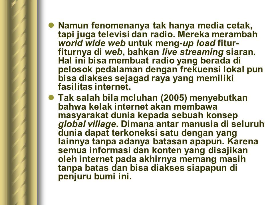 Namun fenomenanya tak hanya media cetak, tapi juga televisi dan radio