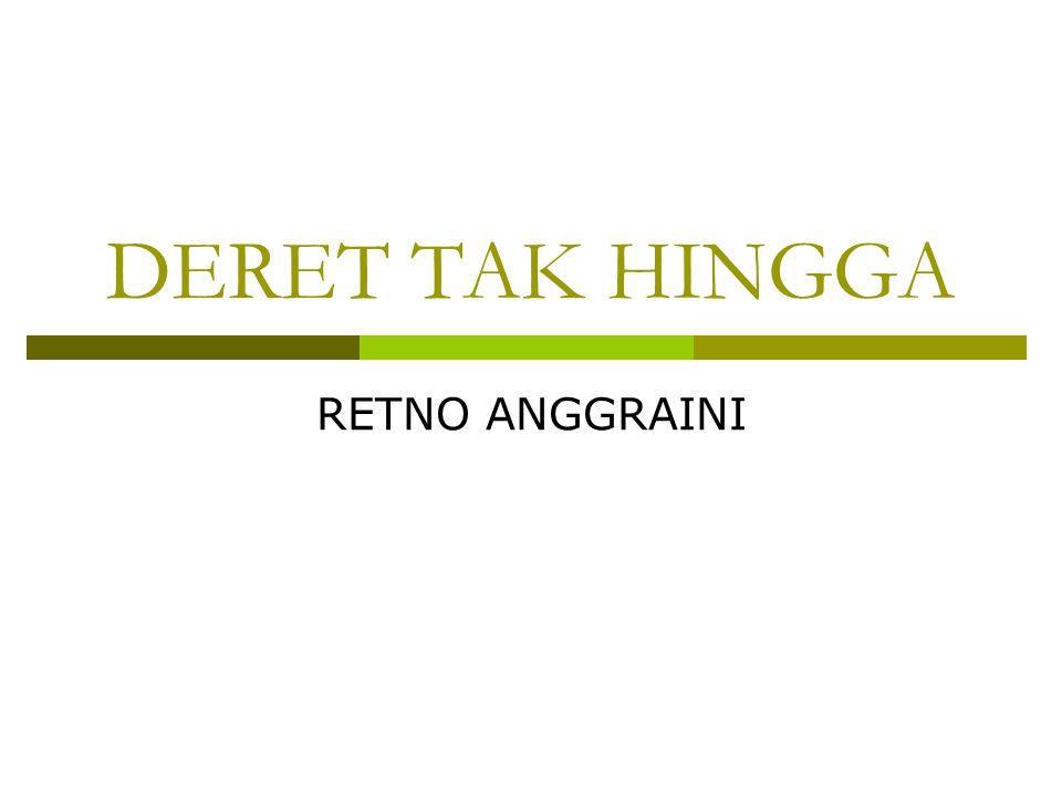 DERET TAK HINGGA RETNO ANGGRAINI