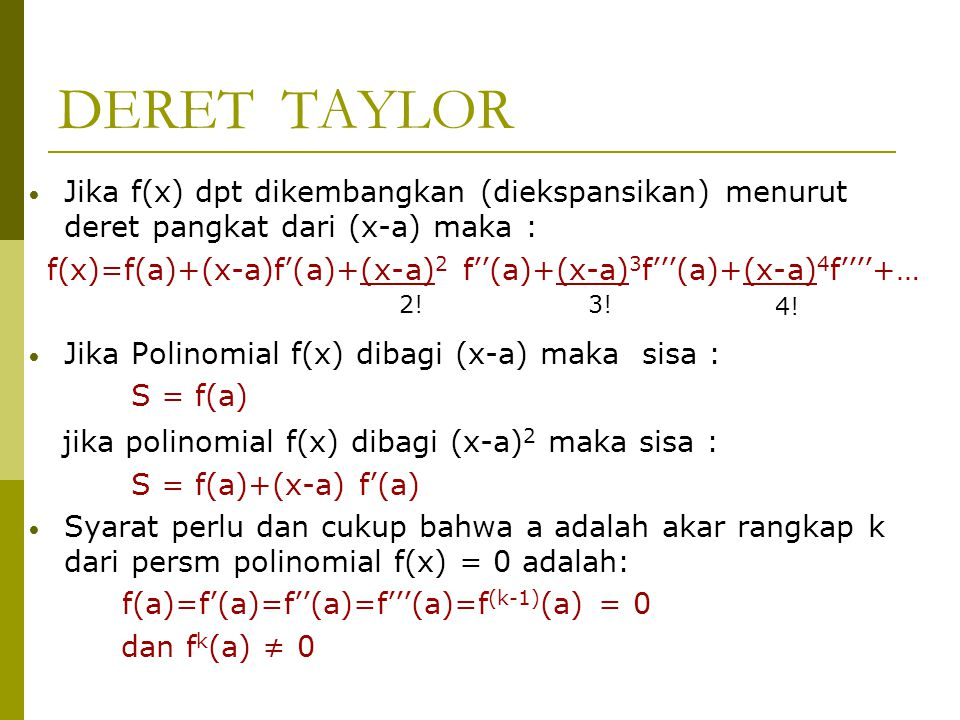 DERET TAYLOR jika polinomial f(x) dibagi (x-a)2 maka sisa :