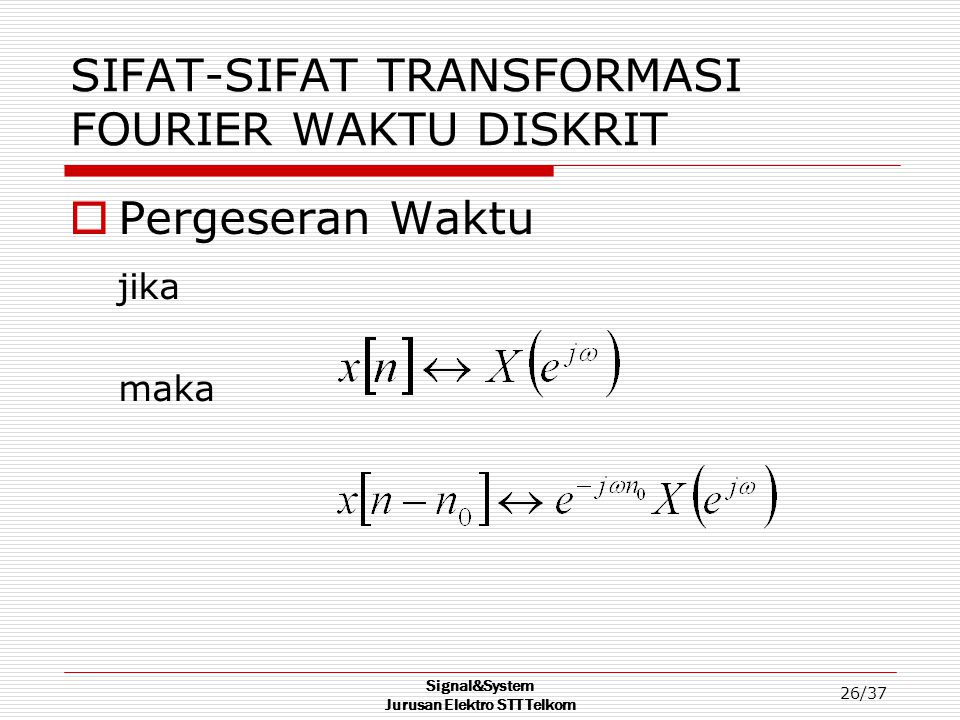 SIFAT-SIFAT TRANSFORMASI FOURIER WAKTU DISKRIT