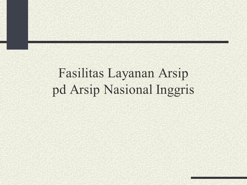Fasilitas Layanan Arsip pd Arsip Nasional Inggris