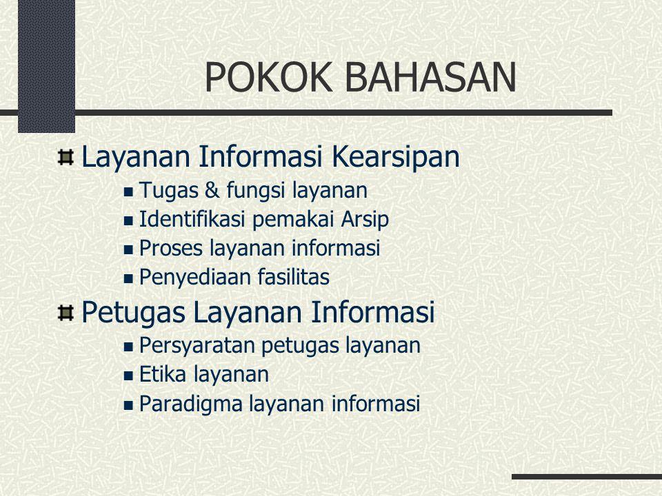 POKOK BAHASAN Layanan Informasi Kearsipan Petugas Layanan Informasi
