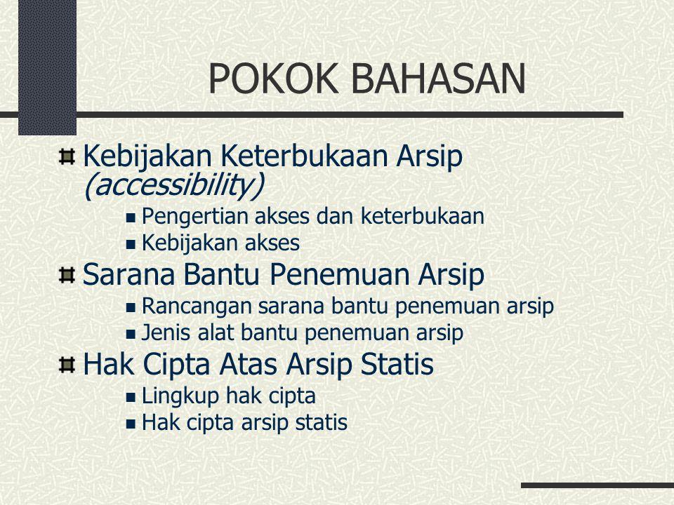 POKOK BAHASAN Kebijakan Keterbukaan Arsip (accessibility)