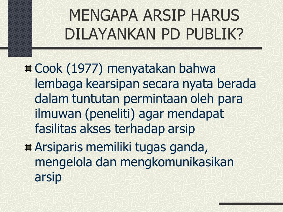 MENGAPA ARSIP HARUS DILAYANKAN PD PUBLIK