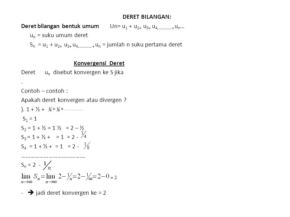 DERET BILANGAN: Deret bilangan bentuk umum Un= u1 + u2+ u3+ u4,………….+ un… un = suku umum deret.