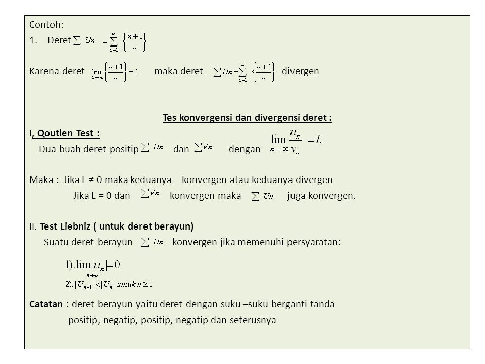Tes konvergensi dan divergensi deret :