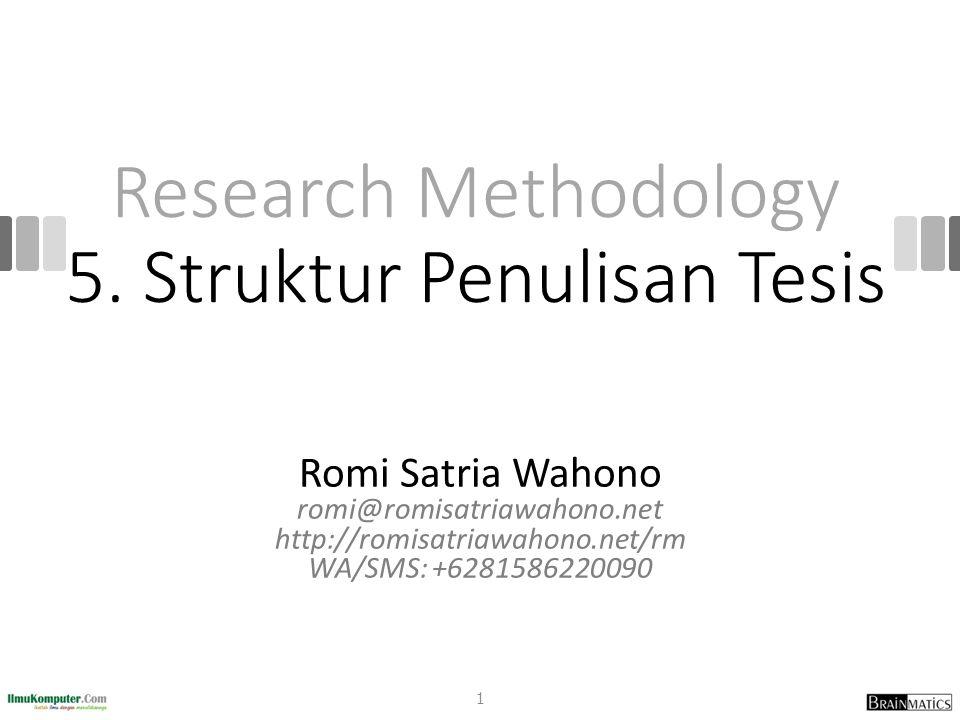 Research Methodology 5. Struktur Penulisan Tesis