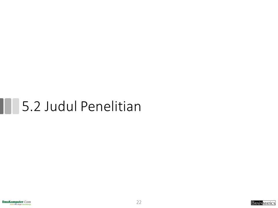 5.2 Judul Penelitian