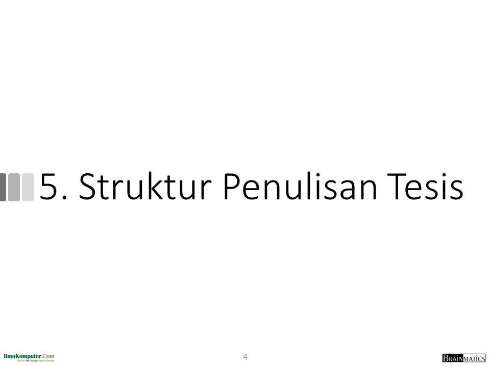 5. Struktur Penulisan Tesis