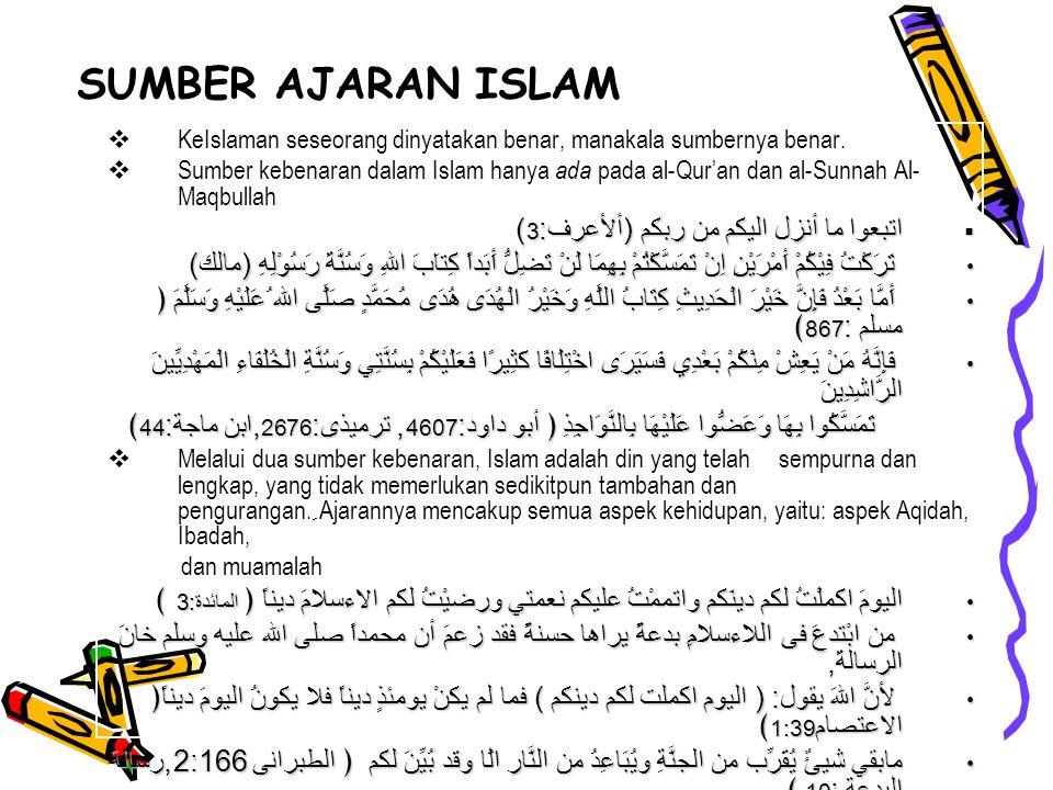 SUMBER AJARAN ISLAM اتبعوا ما أنزل اليكم من ربكم (ألأعرف:3)