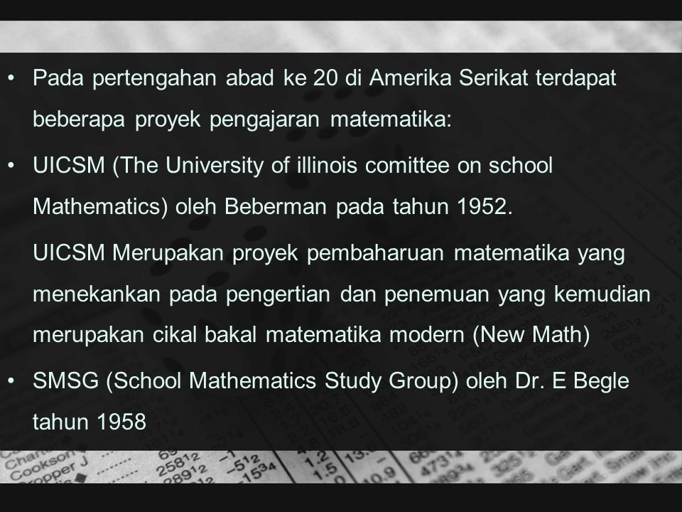 Pada pertengahan abad ke 20 di Amerika Serikat terdapat beberapa proyek pengajaran matematika: