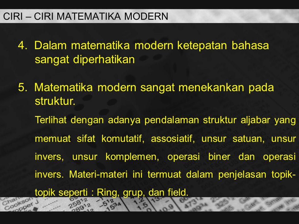 4. Dalam matematika modern ketepatan bahasa sangat diperhatikan