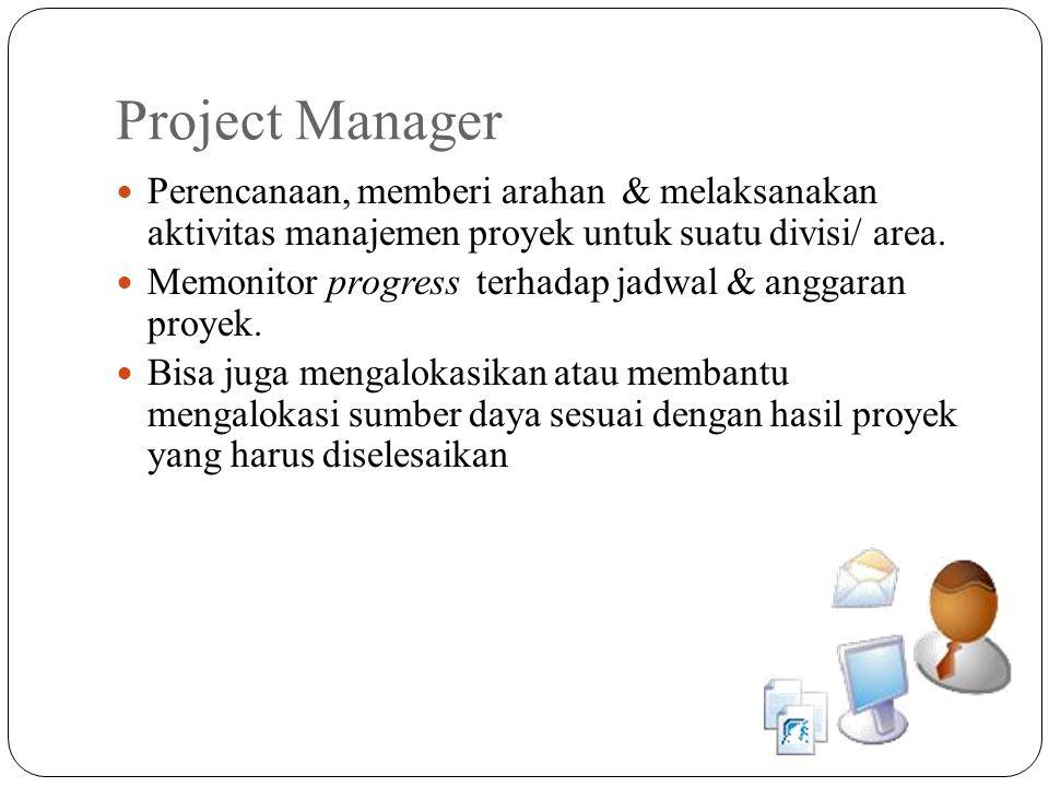 Project Manager Perencanaan, memberi arahan & melaksanakan aktivitas manajemen proyek untuk suatu divisi/ area.