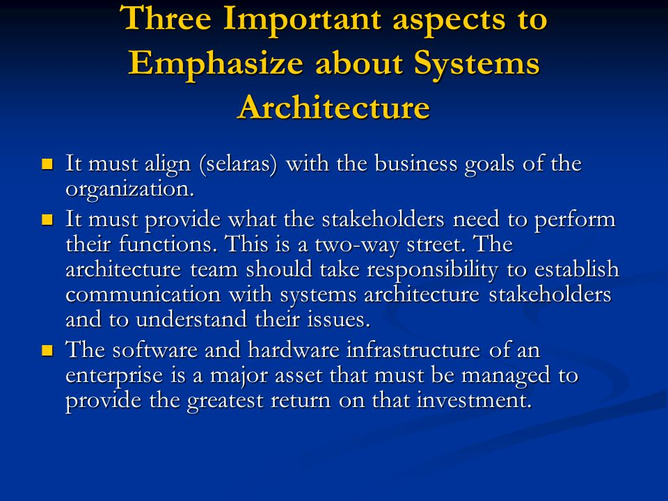 Three Important aspects to Emphasize about Systems Architecture