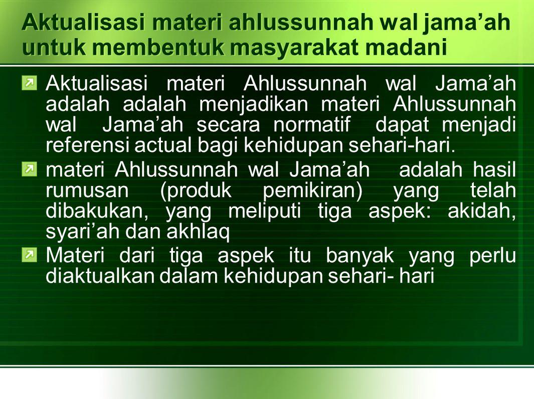 Aktualisasi materi ahlussunnah wal jama'ah untuk membentuk masyarakat madani