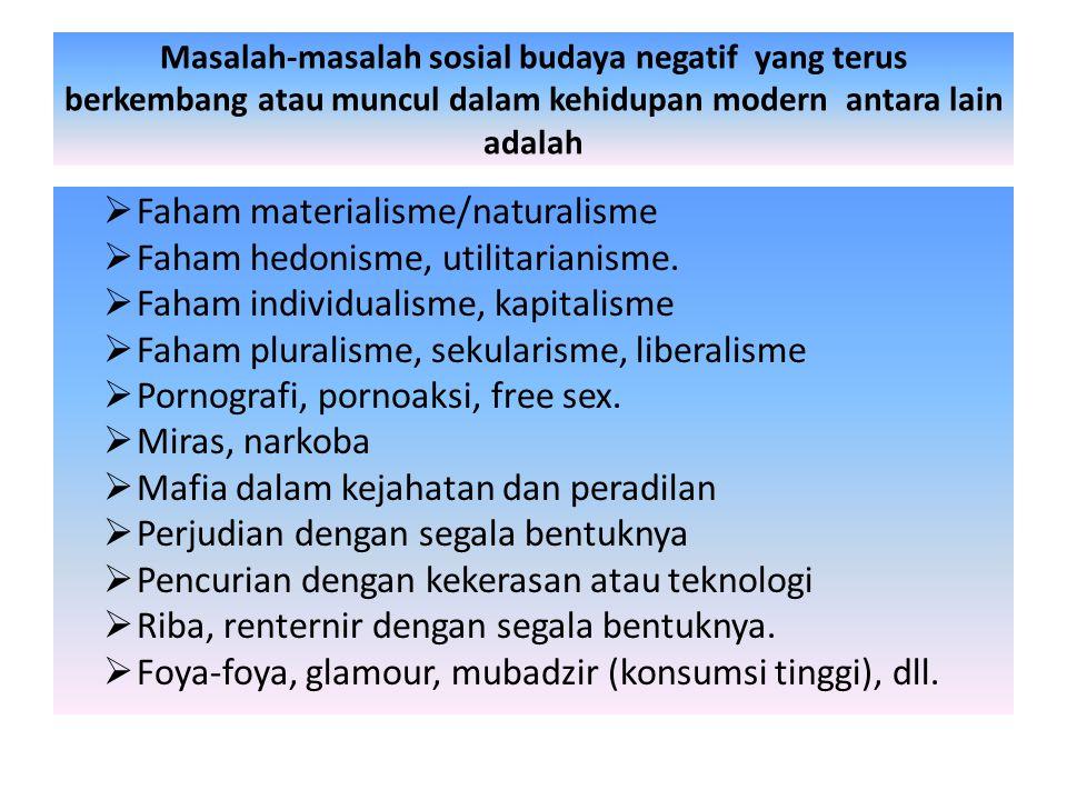 Faham materialisme/naturalisme Faham hedonisme, utilitarianisme.