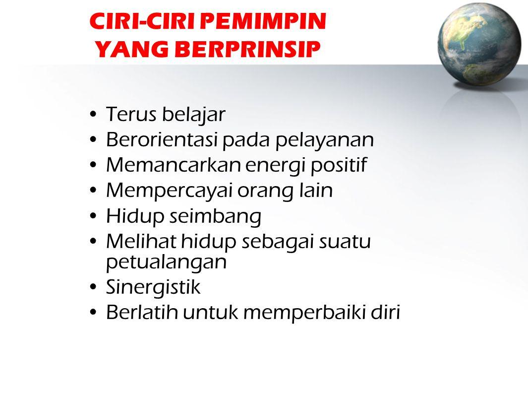 CIRI-CIRI PEMIMPIN YANG BERPRINSIP