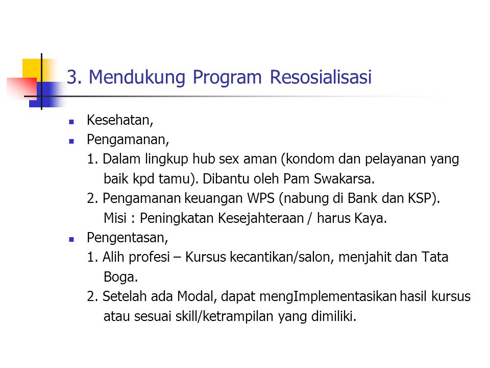 3. Mendukung Program Resosialisasi