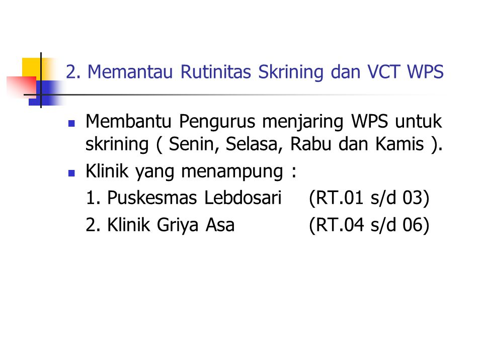 2. Memantau Rutinitas Skrining dan VCT WPS