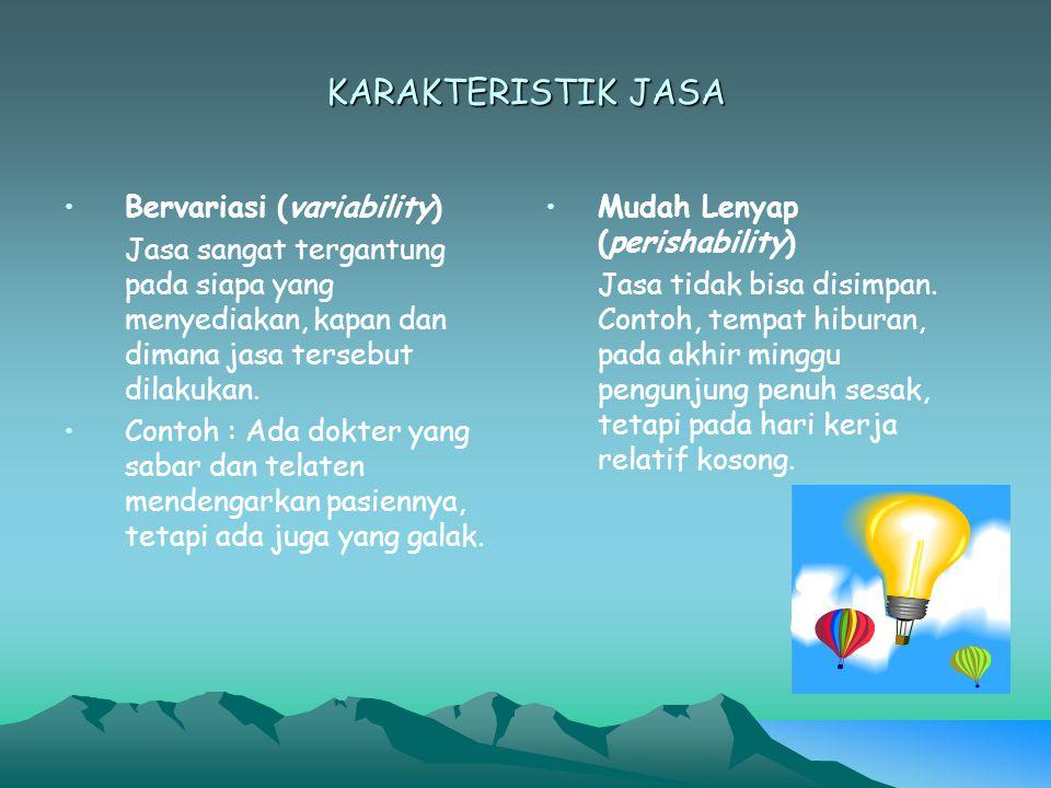 KARAKTERISTIK JASA Bervariasi (variability)