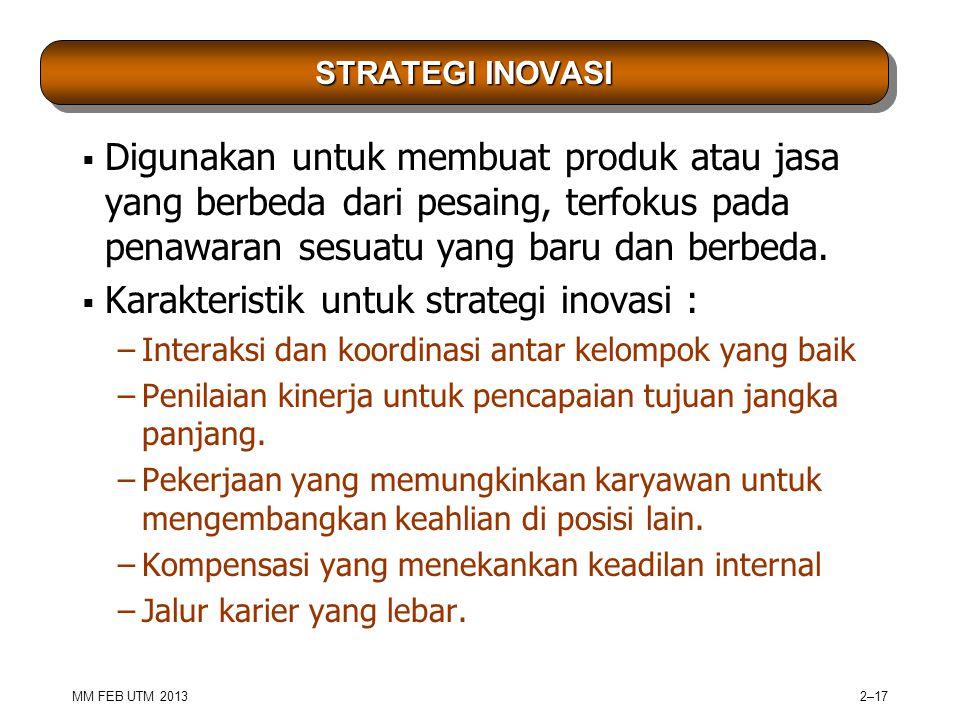Karakteristik untuk strategi inovasi :