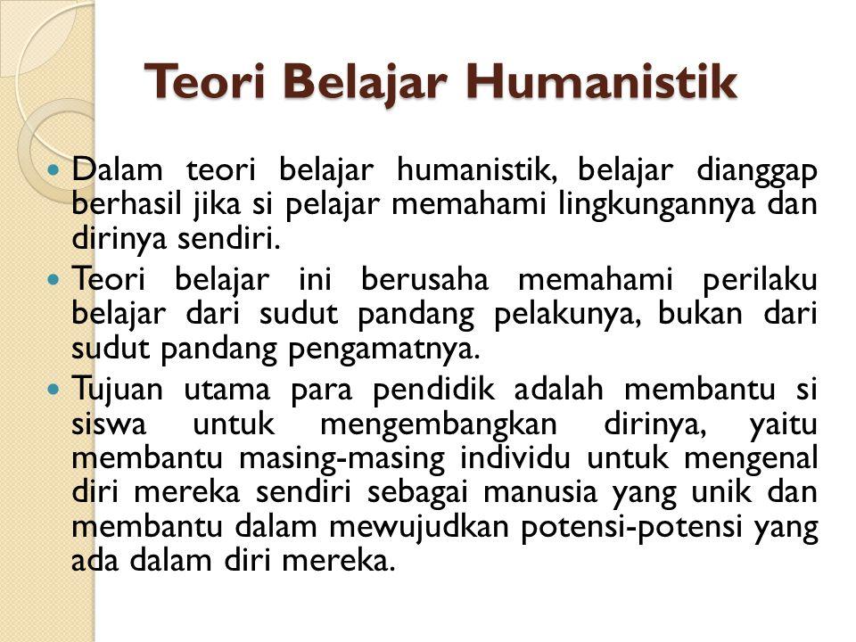 Teori Belajar Humanistik