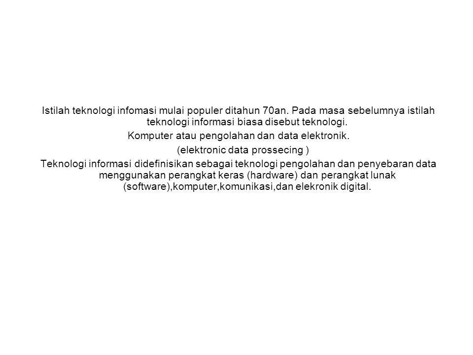 Komputer atau pengolahan dan data elektronik.