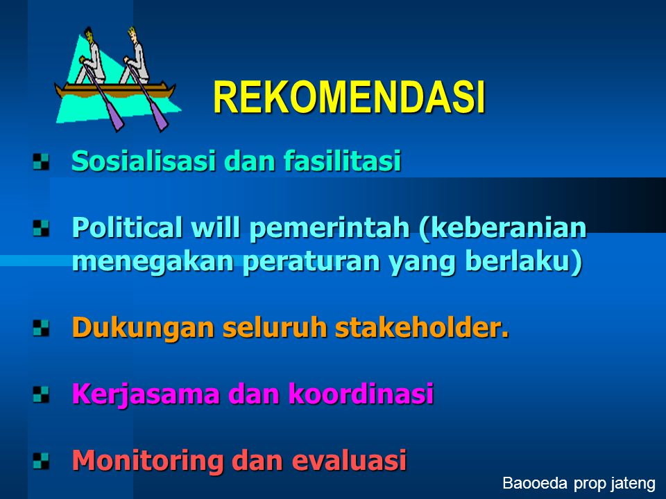 REKOMENDASI Sosialisasi dan fasilitasi