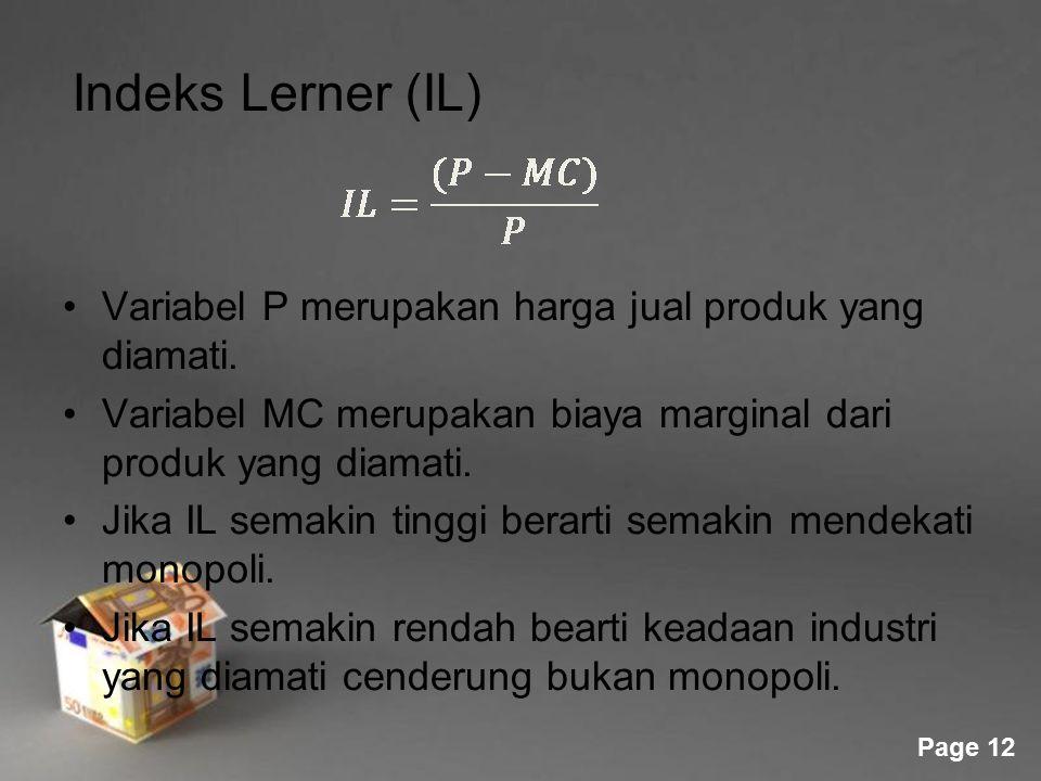 Indeks Lerner (IL) Variabel P merupakan harga jual produk yang diamati. Variabel MC merupakan biaya marginal dari produk yang diamati.