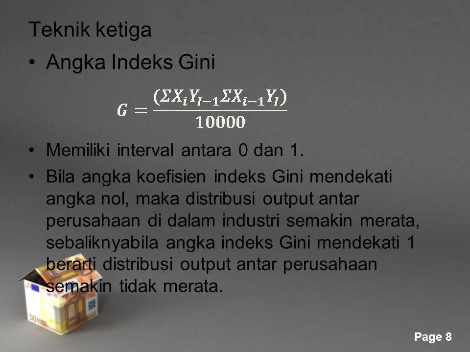 Teknik ketiga Angka Indeks Gini Memiliki interval antara 0 dan 1.