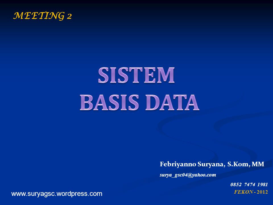 SISTEM BASIS DATA MEETING 2 Febriyanno Suryana, S.Kom, MM