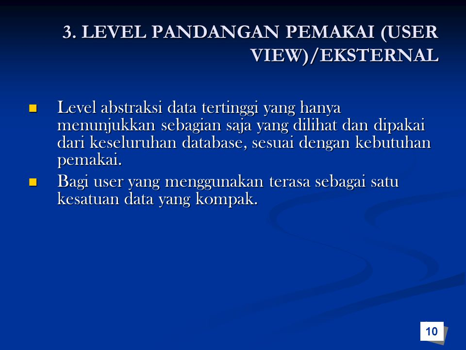 3. LEVEL PANDANGAN PEMAKAI (USER VIEW)/EKSTERNAL