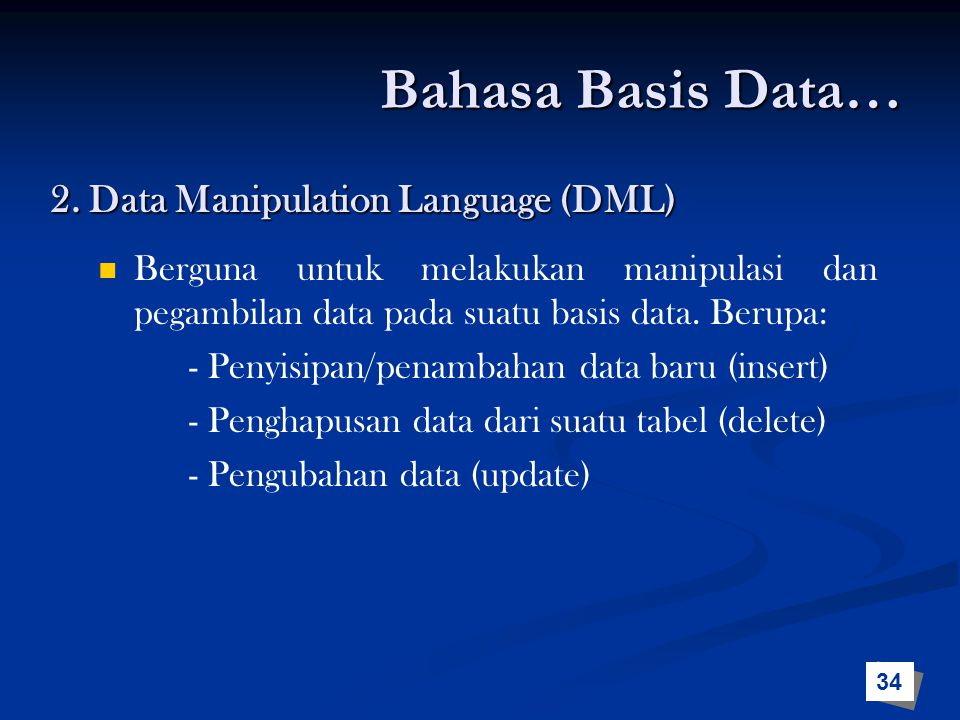 Bahasa Basis Data… 2. Data Manipulation Language (DML)