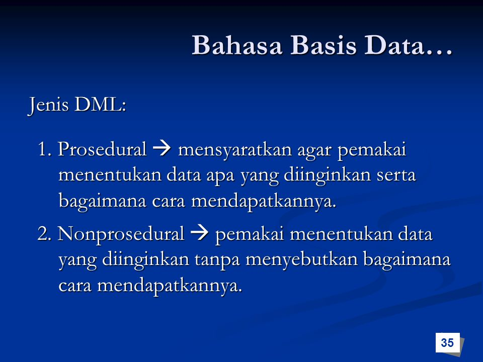 Bahasa Basis Data… Jenis DML: