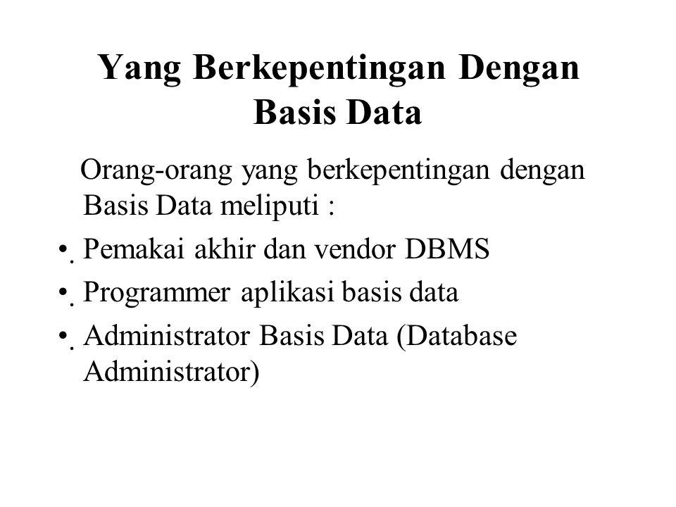 Yang Berkepentingan Dengan Basis Data
