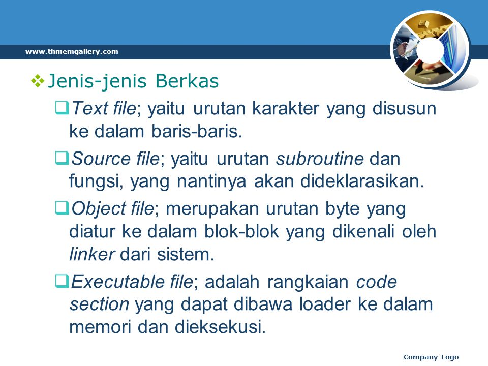 Text file; yaitu urutan karakter yang disusun ke dalam baris-baris.