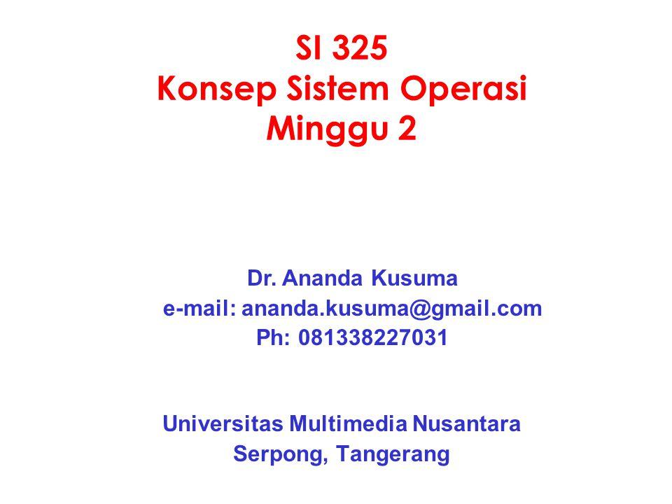 SI 325 Konsep Sistem Operasi Minggu 2