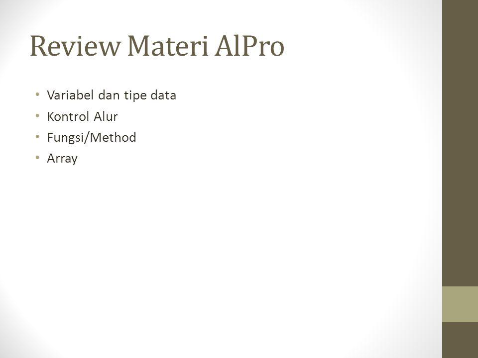 Review Materi AlPro Variabel dan tipe data Kontrol Alur Fungsi/Method
